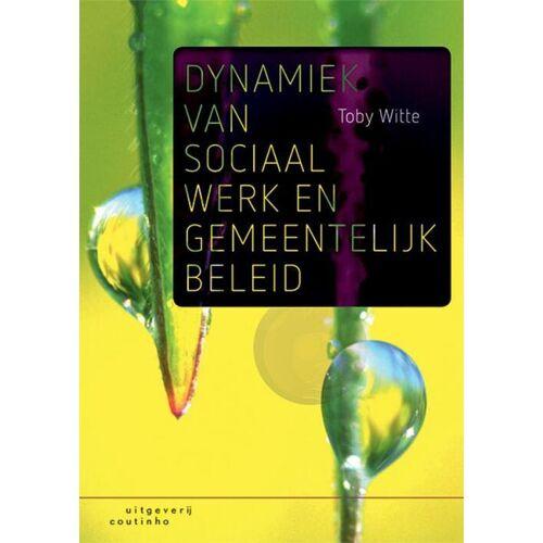 Dynamiek van sociaal werk en gemeentelijk beleid - Toby Witte (ISBN: 9789046906873)