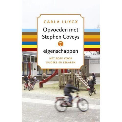 Opvoeden met Stephen Coveys 7 eigenschappen - Carla Luycx (ISBN: 9789047006367)