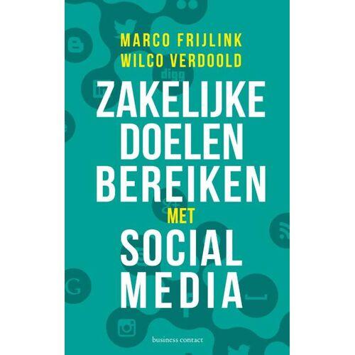 Zakelijke doelen bereiken met sociale media - Marco Frijlink, Wilco Verdoold (ISBN: 9789047007937)