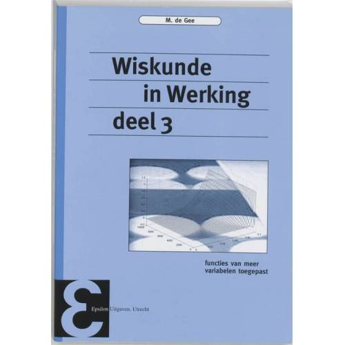 Wiskunde in Werking - M. de Gee (ISBN: 9789050410007)