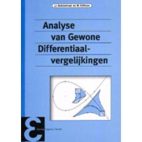 Analyse van gewone differentiaalvergelijkingen - J.J. Duistermaat, W. Eckhaus (ISBN: 9789050410397)