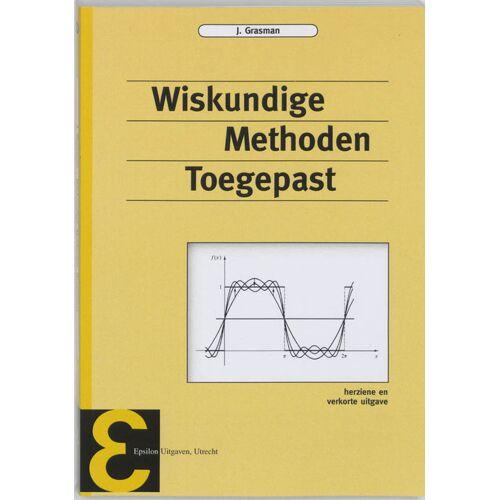 Wiskundige methoden toegepast - J. Grasman (ISBN: 9789050410533)