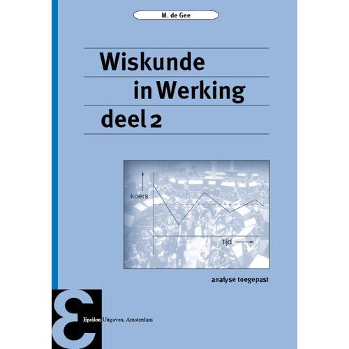 Wiskunde in Werking - Maarten de Gee (ISBN: 9789050411837)