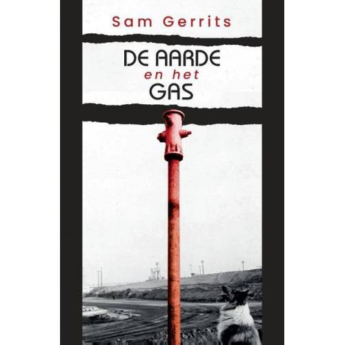 De aarde en het gas - Sam Gerrits (ISBN: 9789054523949)