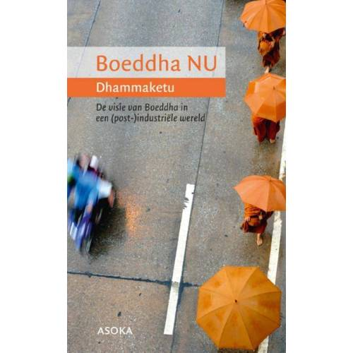 Boeddha NU - Dhammaketu (ISBN: 9789056702625)