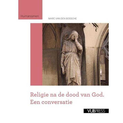 Religie na de dood van God - Marc van den Bossche (ISBN: 9789057183287)