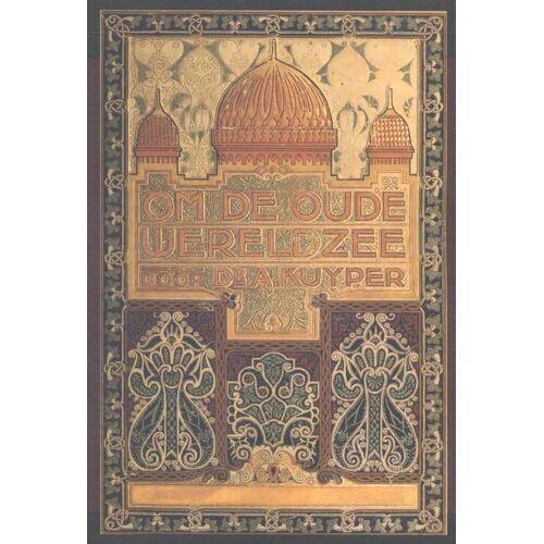Om de oude wereldzee 1 - Abraham Kuyper (ISBN: 9789057193088)