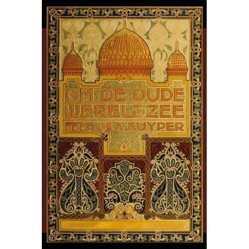 Om de oude wereldzee 2 - Abraham Kuyper (ISBN: 9789057193095)