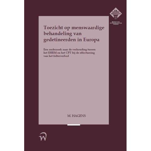 Toezicht op menswaardige behandeling van gedetineerden in Europa - Mireille Hagens (ISBN: 9789058507143)
