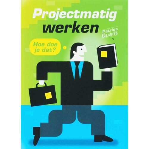 Projectmatig werken - Patries Quant (ISBN: 9789058713773)