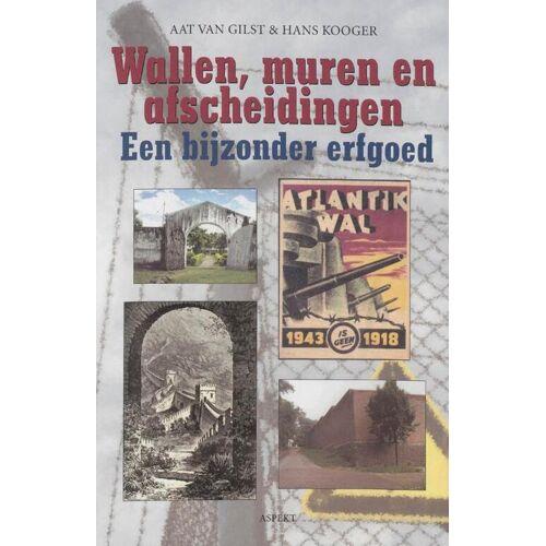 Wallen, muren en afscheidingen - Aat van Gilst, H. Kooger (ISBN: 9789059115453)