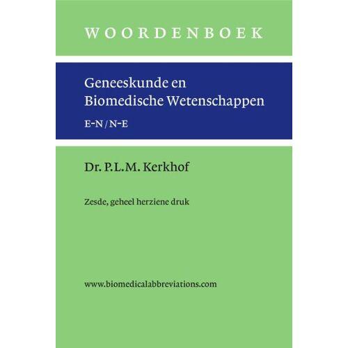Woordenboek geneeskunde en biomedische wetenschappen, zesde en geheel herziene druk - Peter L.M. Kerkhof (ISBN: 9789059973107)