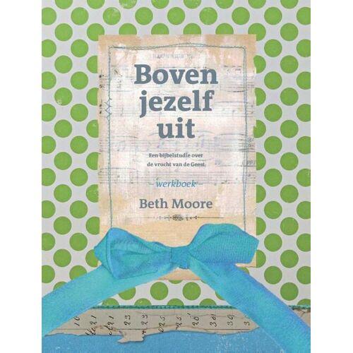 Boven jezelf uit - Beth Moore (ISBN: 9789063536909)
