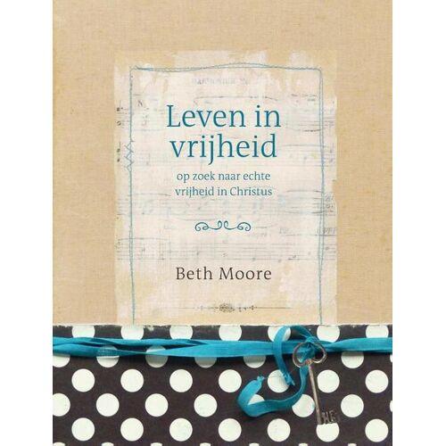 Leven in vrijheid - Beth Moore (ISBN: 9789063537043)