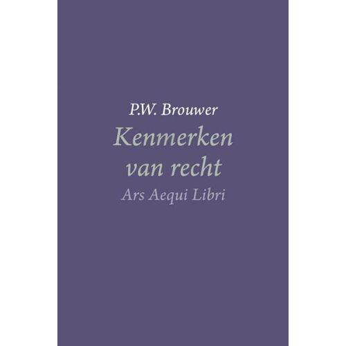 Kenmerken van recht - P.W. Brouwer (ISBN: 9789069164052)