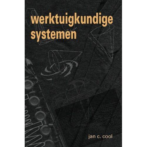 Werktuigkundige systemen - J.C. Cool (ISBN: 9789071301889)