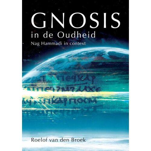 Gnosis in de Oudheid - Roelof van den Broek (ISBN: 9789071608278)