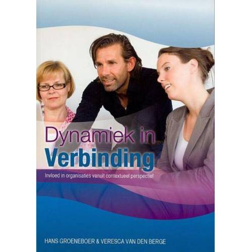 Dynamiek in verbinding - Hans Groeneboer, Veresca van den Berge (ISBN: 9789076193007)