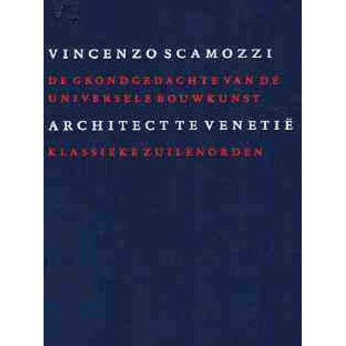 De grondgedachte van de universele bouwkunst - V. Scamozzi (ISBN: 9789076863160)