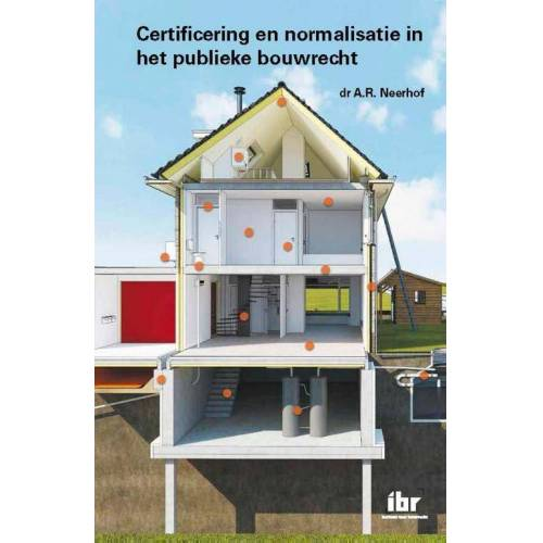Certificering en normalisatie in het publieke bouwrecht - A.R. Neerhof (ISBN: 9789078066781)