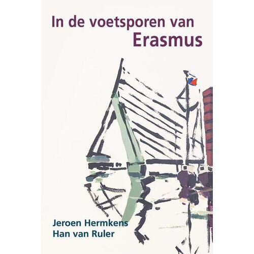 In de voetsporen van Erasmus - Han van Ruler, Jeroen Hermkens (ISBN: 9789079399918)