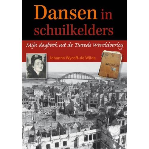 Dansen in schuilkelders - Johanna Wycoff - de Wilde (ISBN: 9789080974005)