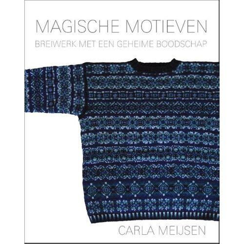 Magische Motieven - Carla Meijsen (ISBN: 9789081795524)