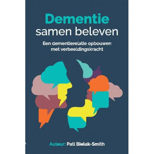 Dementie samen beleven - Pati Bielak-Smith (ISBN: 9789082361377)