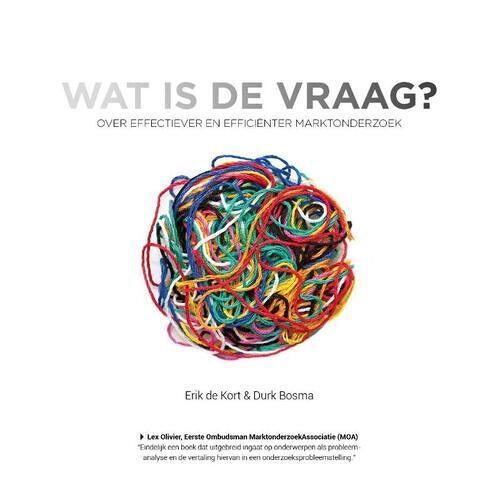 Wat is de vraag? - Durk Bosma, Erik de Kort (ISBN: 9789082509908)