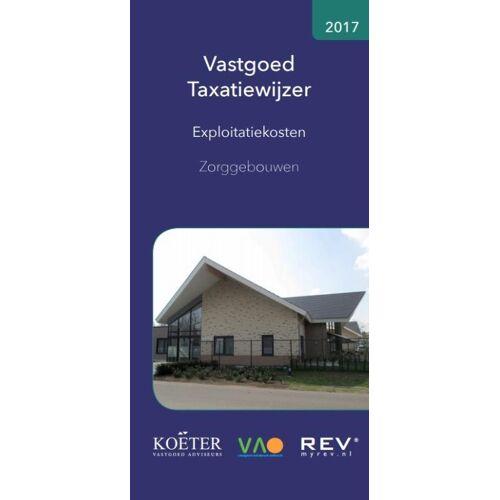 Vastgoed Taxatiewijzer - Exploitatiekosten Zorggebouwen - Koëter Vastgoed Adviseurs B.V. (ISBN: 9789082662535)