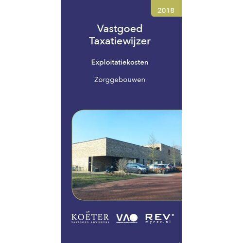 Vastgoed Taxatiewijzer Exploitatiekosten Zorggebouwen - Koeter Vastgoed Adviseurs (ISBN: 9789082662566)