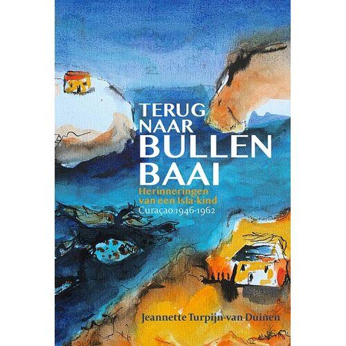 Terug naar Bullenbaai - Jeannette Turpijn-van Duinen (ISBN: 9789082936155)