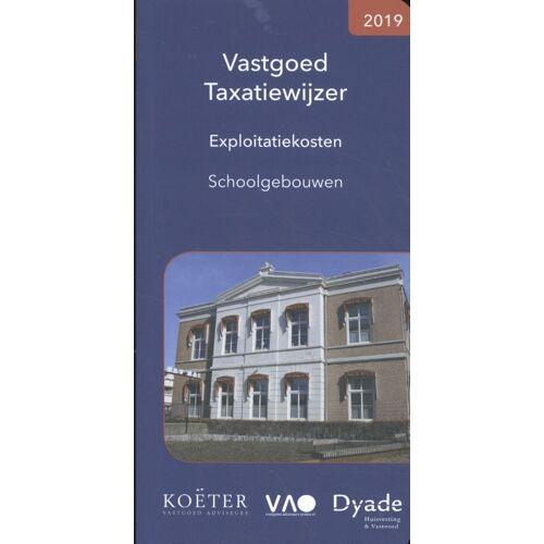 Vastgoed Taxatiewijzer Exploitatiekosten Schoolgebouwen 2019 - Koeter Vastgoed Adviseurs (ISBN: 9789083008615)