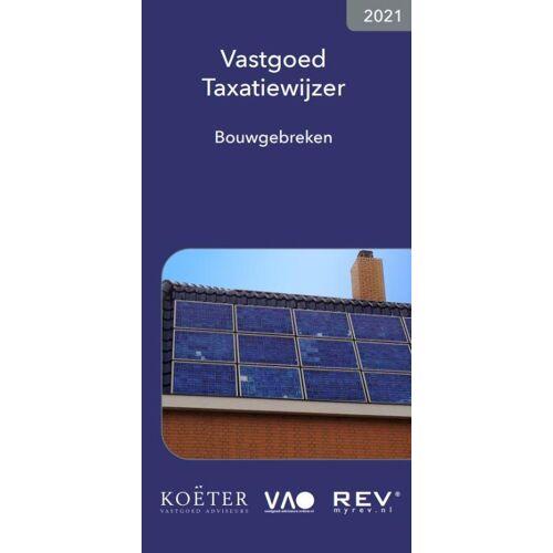 Vastgoed Taxatiewijzer Bouwgebreken 2021 - Koëter Vastgoed Adviseurs (ISBN: 9789083008691)