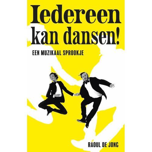 Iedereen kan dansen - Raoul de Jong (ISBN: 9789083112503)