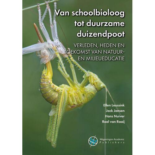 Van schoolbioloog tot duurzame duizendpoot - Ellen Leussink (ISBN: 9789086863310)