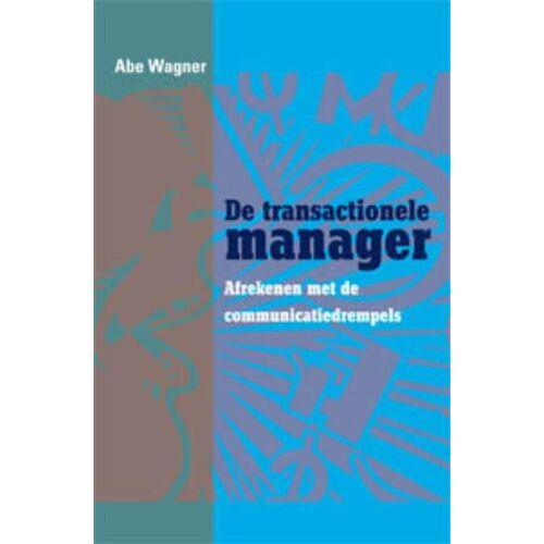 De transactionele manager - Abe Wagner (ISBN: 9789088501043)