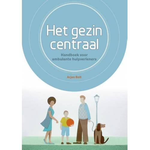 Het gezin centraal - Arjan Bolt (ISBN: 9789088506598)