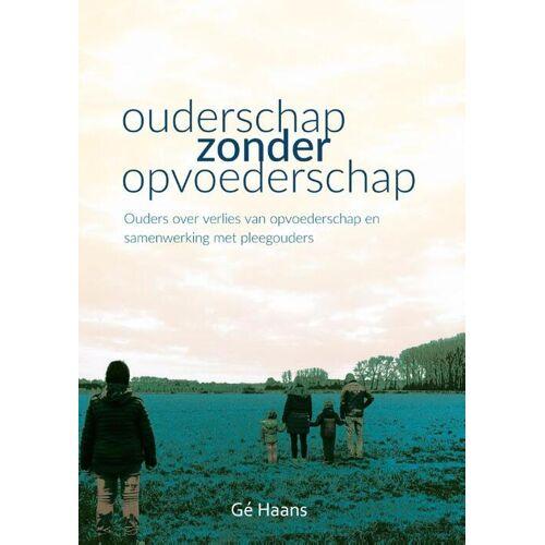 Ouderschap zonder opvoederschap - Gé Haans (ISBN: 9789088507083)
