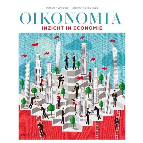 Oikonomia - Inzicht in economie - Bruno Merlevede, Johan Albrecht (ISBN: 9789089319241)
