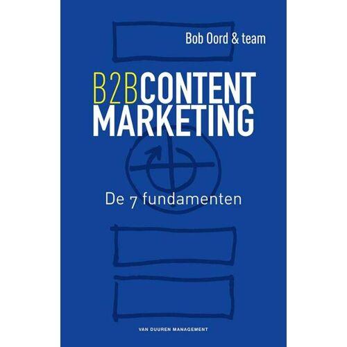 B2B contentmarketing - Bob Oord (ISBN: 9789089652287)