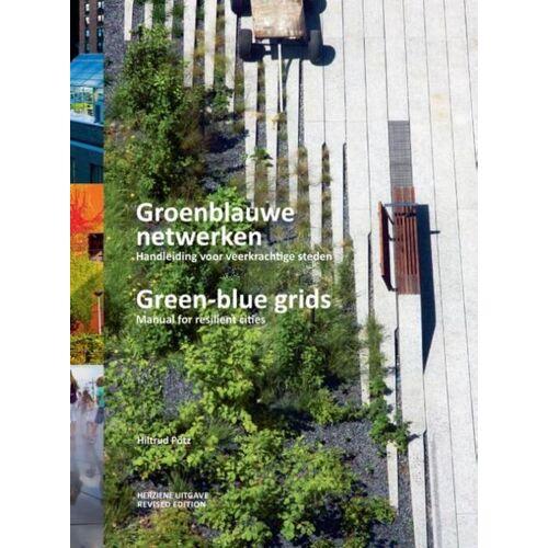 Groenblauwe netwerken / Green-blue grids - Hiltrud Pötz (ISBN: 9789090298221)