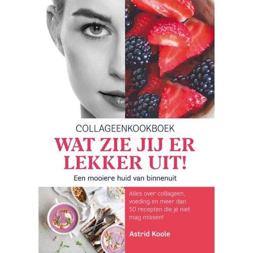 Wat zie jij er lekker uit! - Astrid Koole (ISBN: 9789090330433)