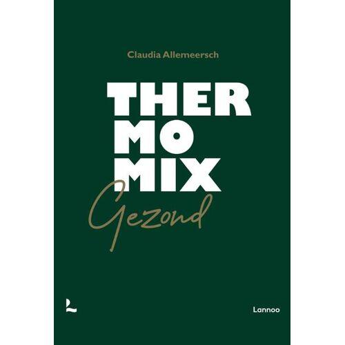 Thermomix gezond - Claudia Allemeersch, Jan van Wassenhove (ISBN: 9789401471732)
