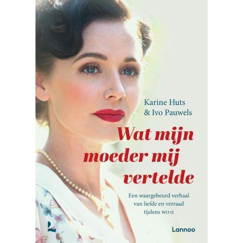 Wat mijn moeder mij vertelde - Ivo Pauwels, Karine Huts (ISBN: 9789401472340)