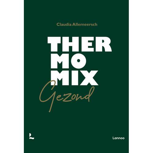 Thermomix gezond - Claudia Allemeersch, Jan van Wassenhove (ISBN: 9789401472890)