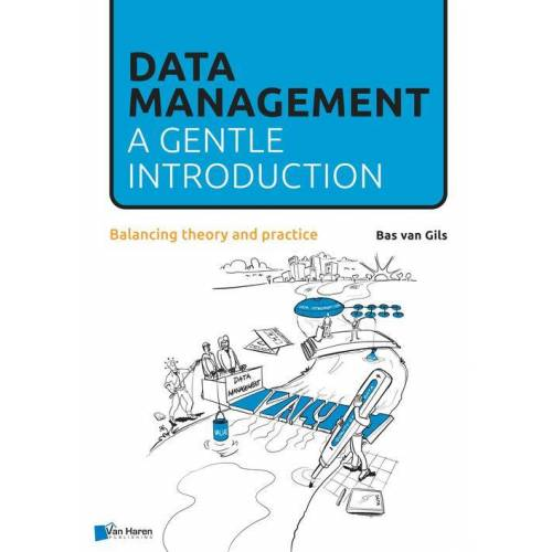 Data Management: a gentle introduction - Bas van Gils (ISBN: 9789401805551)
