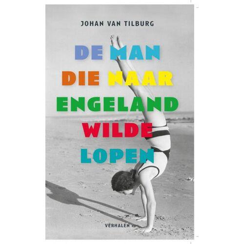 De man die naar Engeland wilde lopen - Johan van Tilburg (ISBN: 9789402112481)