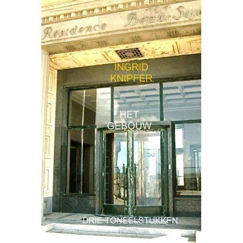 Het gebouw - Ingrid Knipfer (ISBN: 9789402123951)