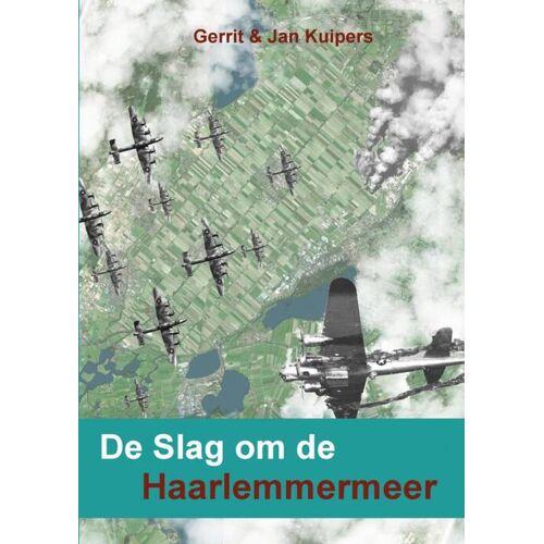De Slag om de Haarlemmermeer - Gerrit Kuipers, Jan Kuipers (ISBN: 9789402132069)